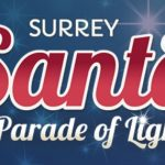 Surrey Santa Parade of Lights.  Sunday Dec 1, 5PM.