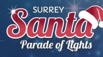 Surrey Santa Parade of Lights.  Sunday Dec 1, 5PM.